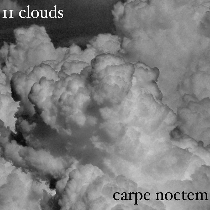 11 Clouds - Carpe Noctem